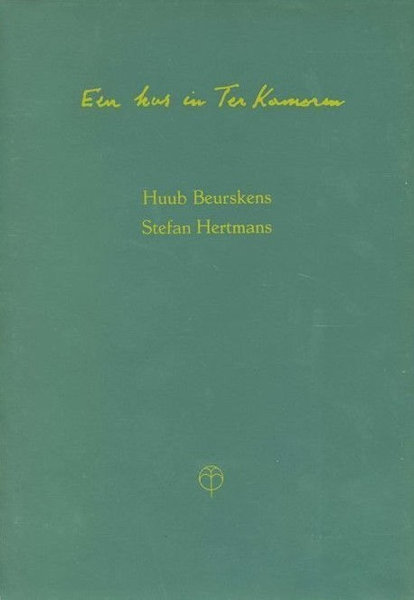 Beurskens, Huub & Stefan Hertmans. Een kus in Ter Kameren.