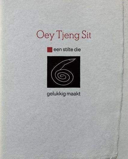 Oey Tjeng Sit. Een stilte die gelukkig maakt.