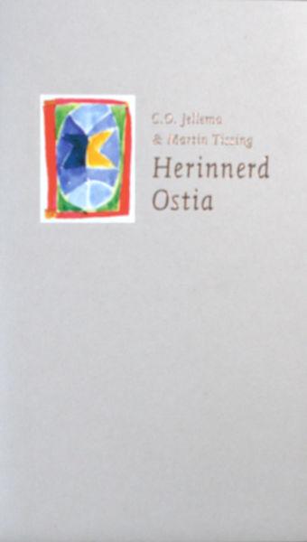Jellema, C.O. & Martin Tissing (beelden). Herinnerd Ostia.