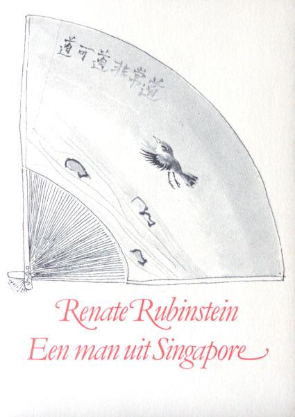 Rubinstein, Renate. Een man uit Singapore.