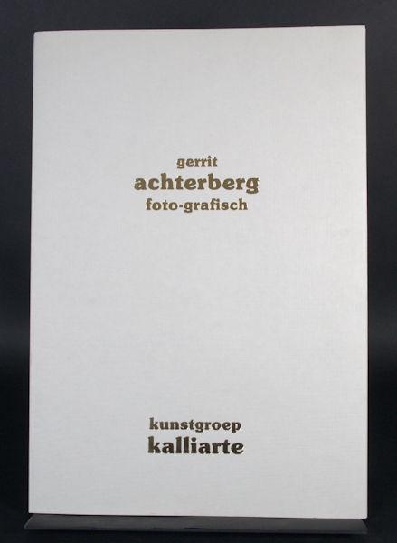 Achterberg -  Mergaert. Jan, Robert Creytens, Guido Dobbelaere, Roger Lefief, Marie-Claire Dhondt & Roger Vandewalle. Gerrit Achterberg foto-grafisch.