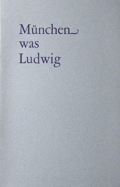 Ridder, Leo de. München was Ludwig.
