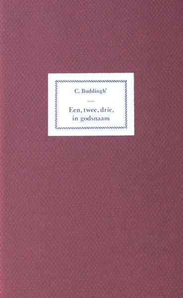 Buddingh', C. Een, twee, drie, in godsnaam.