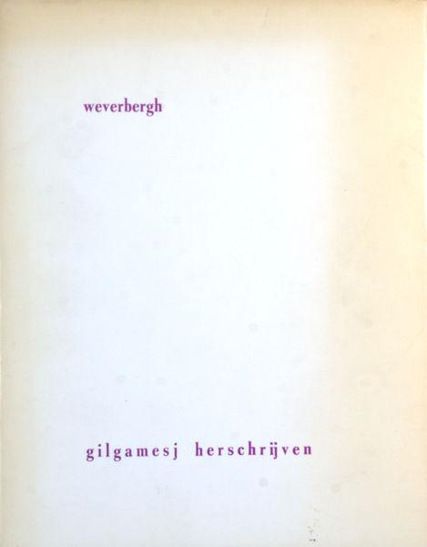 Weverbergh, (Julien). Gilgamesj herschrijven.