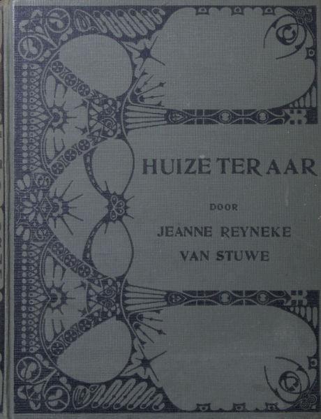 Reyneke van Stuwe, Jeanne. Huize ter Aar.