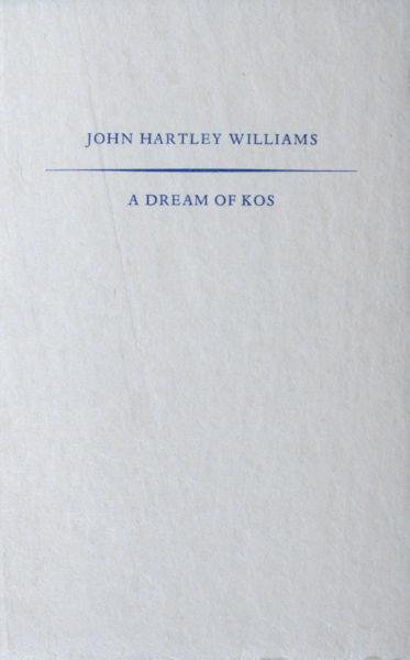 Williams, John Hartley. A dream of Kos.