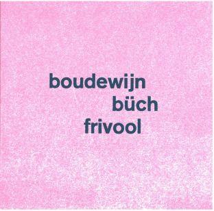 Büch, Boudewijn. Frivool.