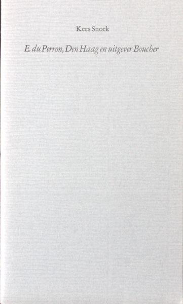 Snoeck, Kees. E. de Perron, Den Haag en uitgever Boucher.