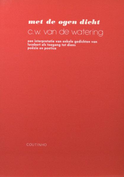 Lucebert - Watering C.W. van de. Met de ogen dicht.