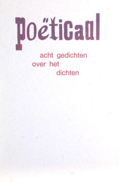 Ekkers, Remco, Kees Hermis, Anna Enquist, Rutgr Kopland, Herman Verbeek, Theo van Baaren, Dick Ronner. Poëticaal.
