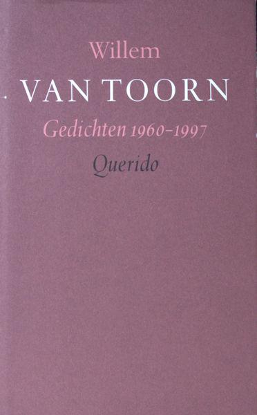 Toorn, Willem van. Gedichten 1960-1997.