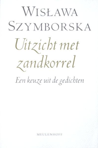 Szymborska, Wislawa. Uitzicht met zandkorrel.