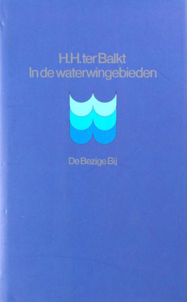 Balkt, H.H. ter. In de Waterwingebieden. Gedichten 1953-1999.