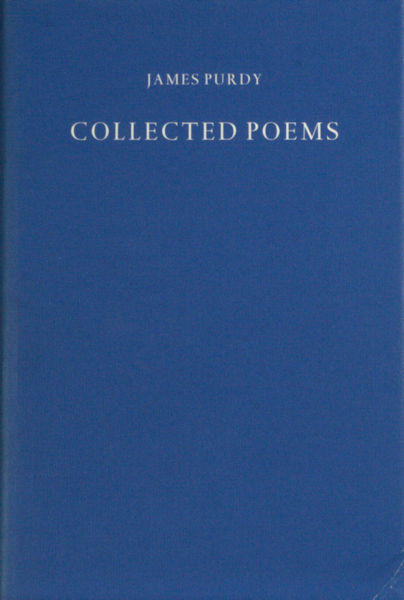 Purdy, James. Collected Poems.
