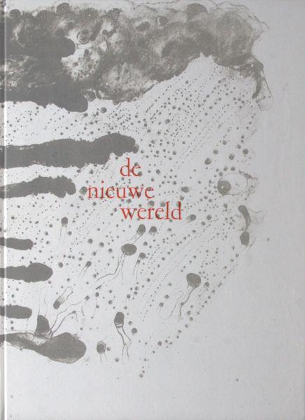 Schierbeek, Bert & Jef Diederen. De nieuwe wereld
