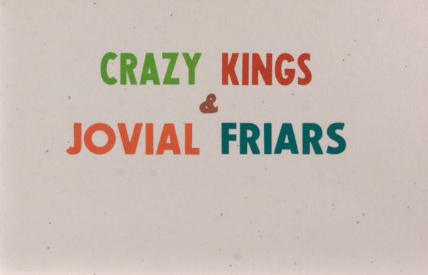 Crazy Kings & Jovial Friars