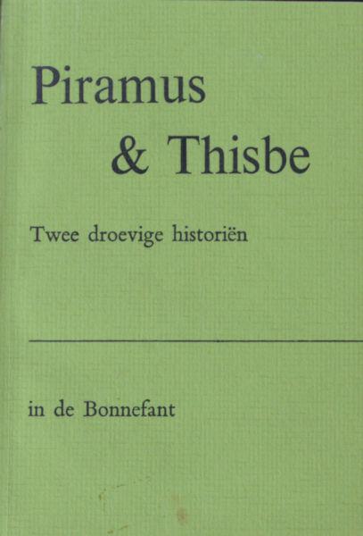 Piramus & Thisbe. Twee droevige historiën.
