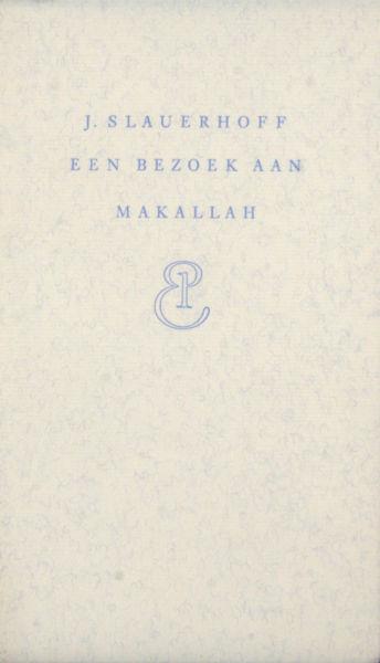 Slauerhoff, J. Een bezoek aan Makallah.