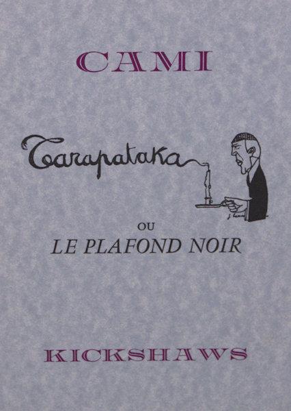 Cami, (Pierre Henri). Tarapataka ou Le Plafond Noir.