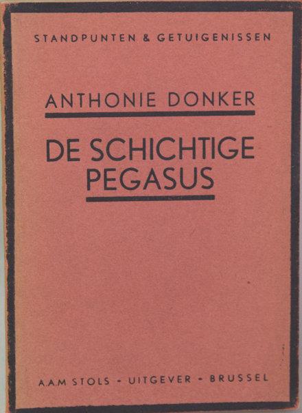 Donker, Anthonie. De schichtige Pegasus. Critiek der poëzie omstreeks 1930.
