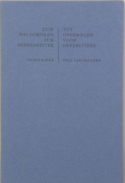 Kafka, Franz & Paul van Ostaijen (vertaling). Zum Nachdenken für Herrenreiter. - Tot overwegen voor hereruiters.