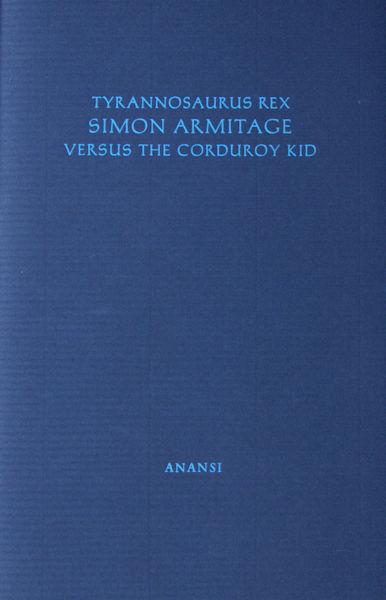 Armitage, Simon. Tyrannosaurus Rex versus the Corduroy Kid.