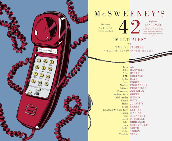 Thirlwel, Adam (ed.). McSweeney's Issue 42. Multiples. An anthology of stories in an assortment of languages and literary styles.
