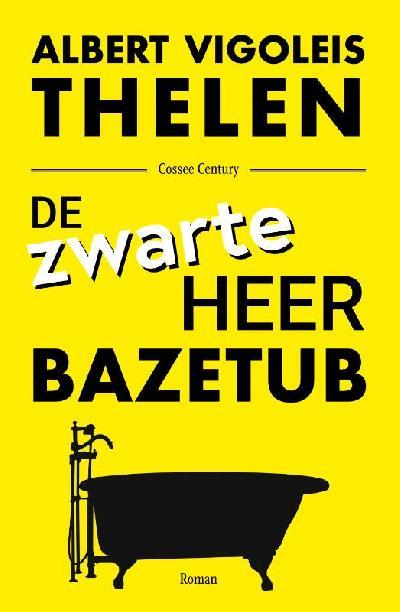 Thelen, Albert Vigoleis. De zwarte heer Bazetub.