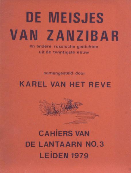 Reve, Karel van het (samenstelling). De meisjes van Zanzibar en andere Russische gedichten uit de twintigste eeuw.