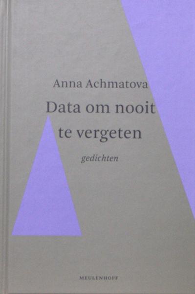 Achmatova, Anna. Data om nooit te vergeten.