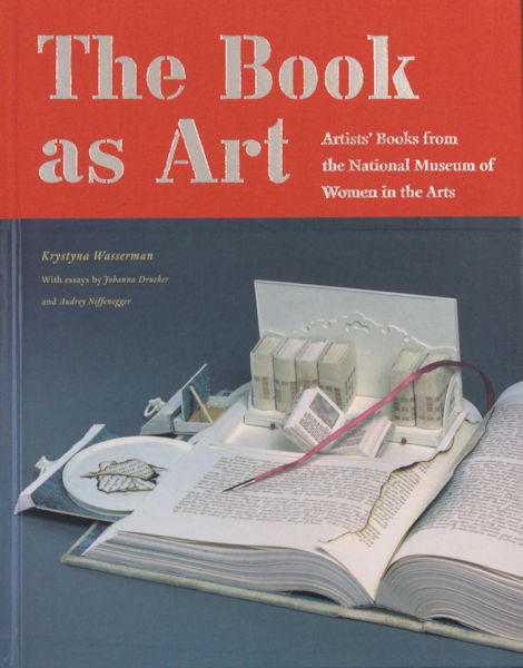 Wassermann, Krystyna. The Book As Art. Artists' Books from the National Museum of Women in the Arts.