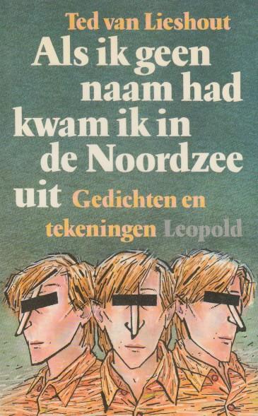 Lieshout, Ted van. Als ik geen naam had kwam ik in de Noordzee uit. Gedichten en tekeningen.