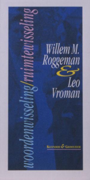 Roggeman, Willem M. & Leo Vroman. Woordenwisseling / ruimtewisseling.
