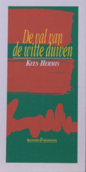 Hermis, Kees. De val van de witte duiven.