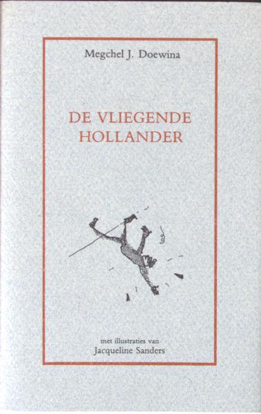 Doewina, Megchel J. De Vliegende Hollander.