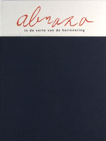 Koster, Koos & Irene Verbeek. Abraza. Drie verhalen van Koos Koster uit 1980 met inktschetsen van Irene Verbeek uit 1982. 'In de verte van de herinnering' van Irene Verbeek uit 1995, met citaten uit brieven van Koos Koster.