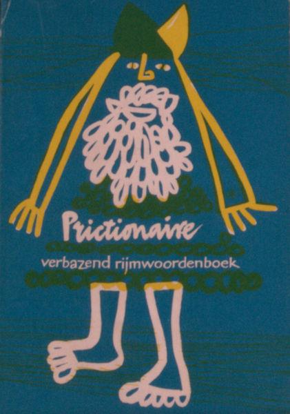 Altena, Ernst van. Prictionaire, verbazend rijmwoordenboek der Nederlandse taal, vooral ten dienste van december-dichters.