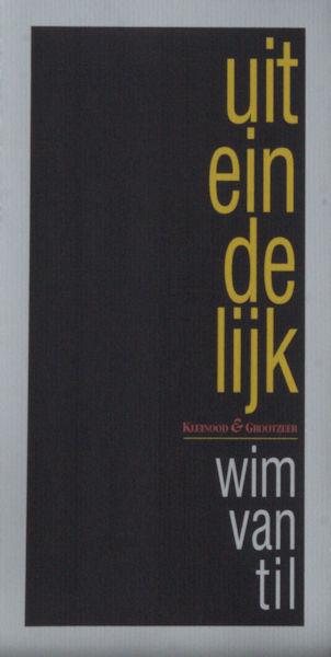 Til, Wim van. Uiteindelijk.