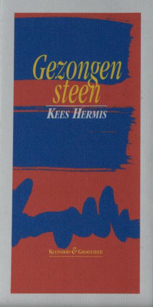 Hermis, Kees. Gezongen steen.