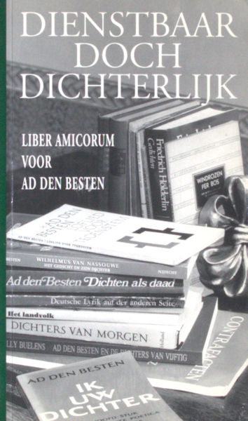 Buelens, Elly e.a. (red.). Dienstbaar doch dichterlijk. Liber Amicorum voor Ad den Besten.