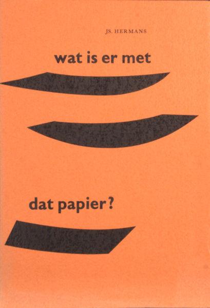Hermans, Js. Wat is er met dat papier?