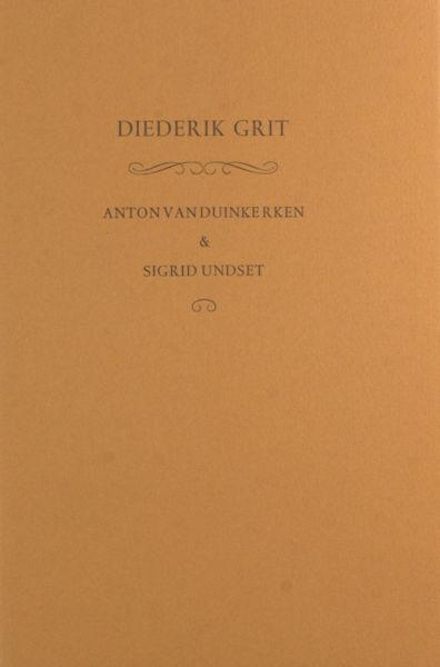 Grit, Diederik. Anton van Duinkerken & Sigrid Undset.