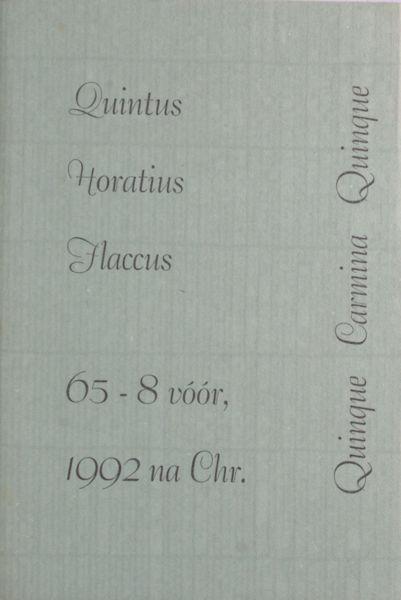 Horatius Flaccus, Quintus. Quinque carmina. Vijf gedichten.