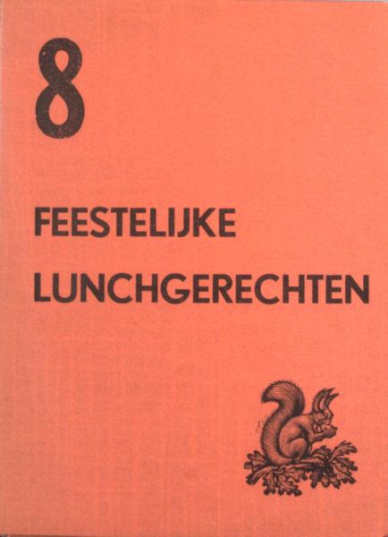 Rogier, Loek. 8 feestelijke lunchgerechten.