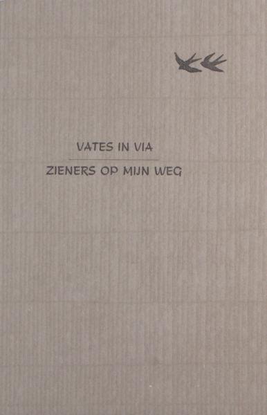 Adama van Scheltema, Augustinus, Gerhardt,  Gezelle, Horatius, e.a. Vates in Via - Zieners op mijn weg.