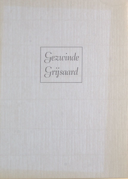 Hooft, P.C. e.a. Gezwinde Grijsaard.