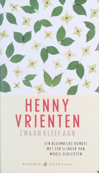 Vrienten, Henny. Zwaan kleef aan. Een bloemrijke bundel met een slinger van mooie gedichten.