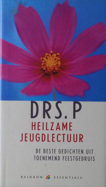 Drs. P Heilzame jeugdlectuur. De beste gedichten uit Toenemend feestgedruis. Vermeerderd met twintig nieuwe ollekebollekes.