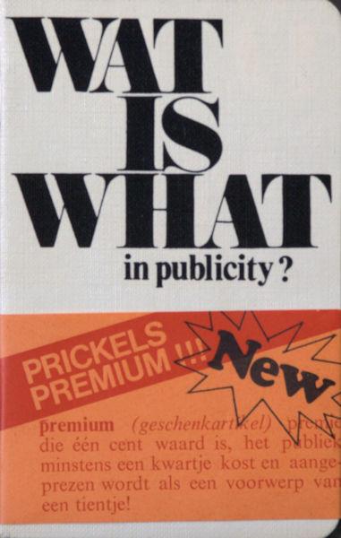Altena, Ernst van. Wat is What in publicity? Of what is wat in publicity?