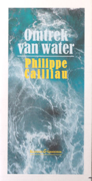 Cailliau, Philippe. Omtrek van water.